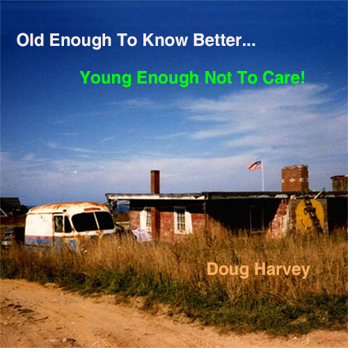 Old_Enough_To Know Better Cover_500